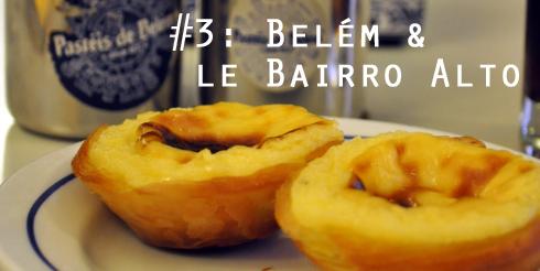 Lisbonne : Belém et le Bairro Alto